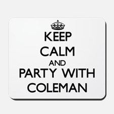 Keep Calm and Party with Coleman Mousepad
