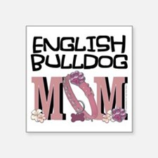 "EnglishBulldogMOM Square Sticker 3"" x 3"""