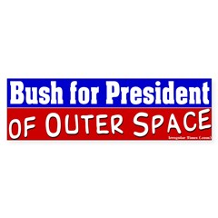 Bush for President of Space Bumper Bumper Sticker