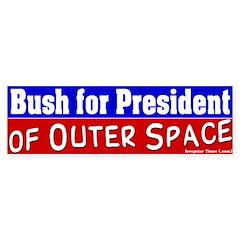 Bush for President of Space Bumper Bumper Sticker