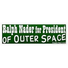 Ralph Nader for Outer Space Bumper Bumper Sticker