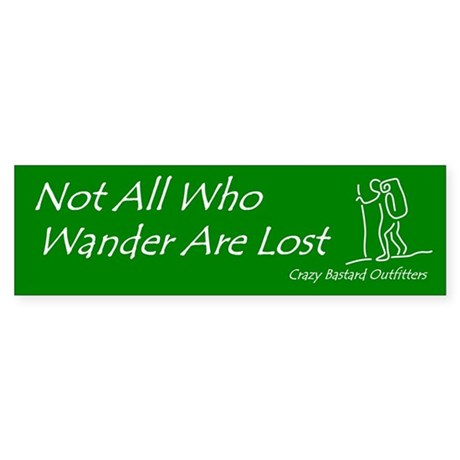 """Not all who wander..."" Hiking Bumper Sticker"