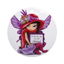 Not the Age but the Attitude Fairy- Round Ornament