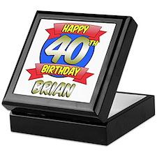 Brian Happy 40th Birthday Keepsake Box