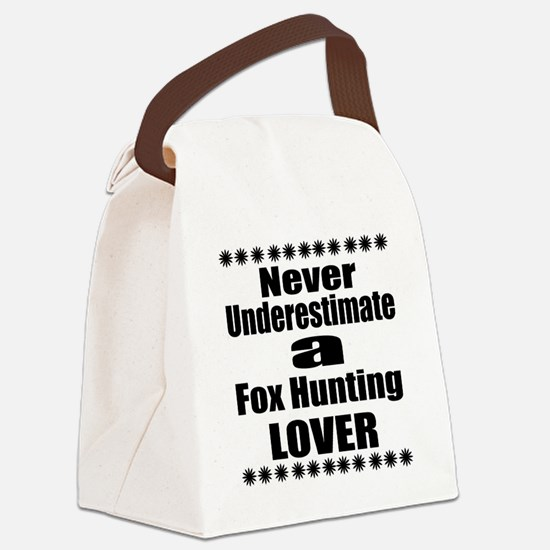 Never Underestimate Fox Hunting L Canvas Lunch Bag