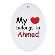 My heart belongs to ahmed Oval Ornament