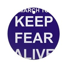 marchtokeepfearaliveslogoblack Round Ornament