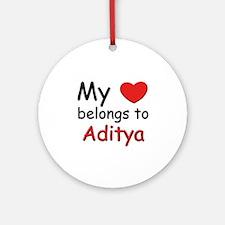 My heart belongs to aditya Ornament (Round)