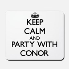 Keep Calm and Party with Conor Mousepad