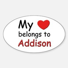 My heart belongs to addison Oval Decal