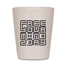 FREE YOUR MIND 2DAY Shot Glass