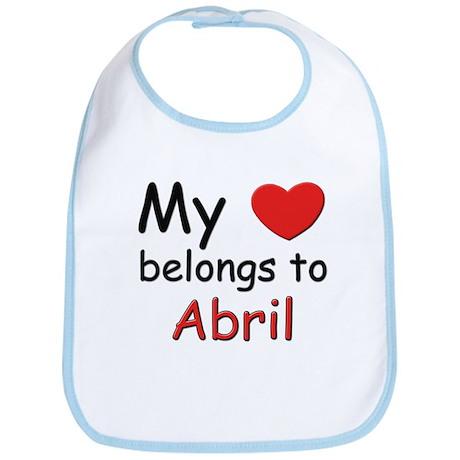 My heart belongs to abril Bib
