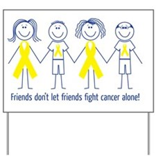 Friends Fighting Cancer Yard Sign