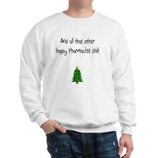 Pharmacist Shit Sweatshirt