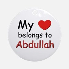 My heart belongs to abdullah Ornament (Round)