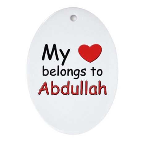 My heart belongs to abdullah Oval Ornament