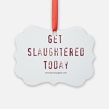 getslaughtered Ornament