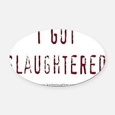 2-slaughteredstackedshirt Oval Car Magnet