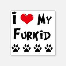 """I-Love-My-Furkid Square Sticker 3"""" x 3"""""""