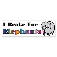 I brake for Elephant Bumper Bumper Sticker