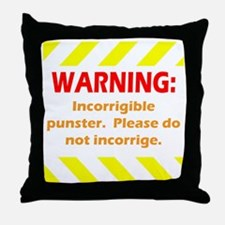 Incorrigible for black Throw Pillow