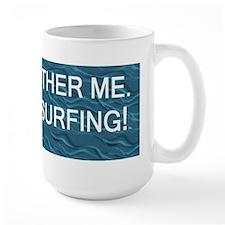 Surfing Slogan Mug
