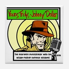 Yours Truly Johnny Dollar color Tile Coaster