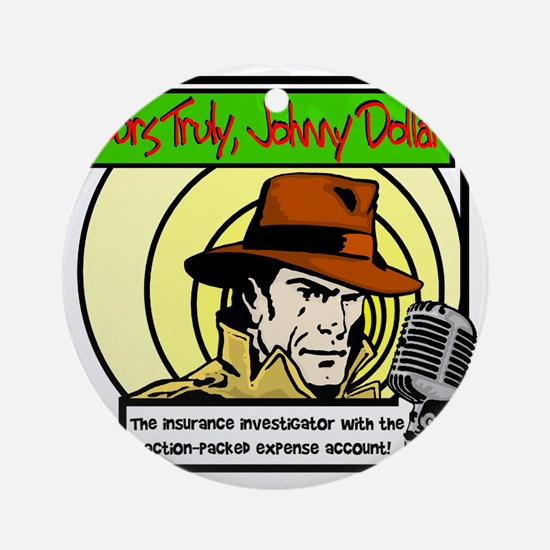 Yours Truly Johnny Dollar color Round Ornament