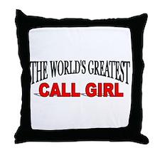 """The World's Greatest Call Girl"" Throw Pillow"