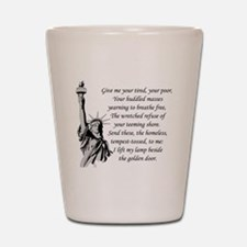 Statue-of-Liberty-quote-(white-shirt) Shot Glass