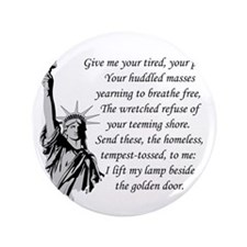 "Statue-of-Liberty-quote-(white-shirt) 3.5"" Button"