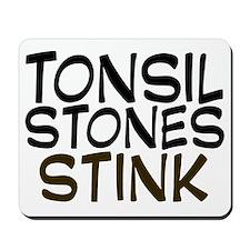 tonsilstonesstink Mousepad