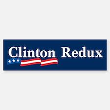 CLINTON REDUX Bumper Bumper Bumper Sticker