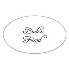 Bride's Friend - Formal Oval Decal