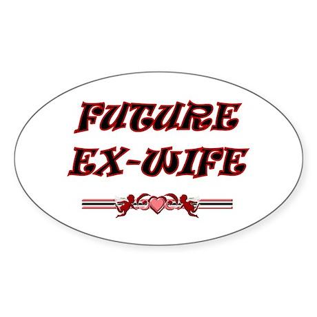 Future Ex-Wife Oval Sticker