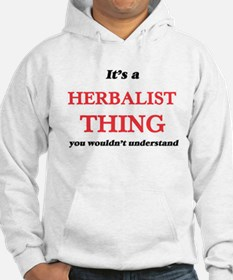 It's and Herbalist thing, you would Sweatshirt