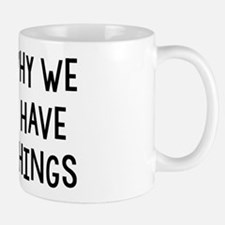 I Am Why We Can't Have Nice Things Mug