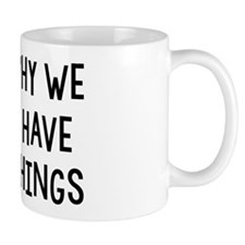 I Am Why We Can't Have Nice Things Small Mug