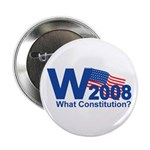 W 2008-What Constitution? Button