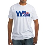 W 2008-What Constitution? Fitted T-Shirt