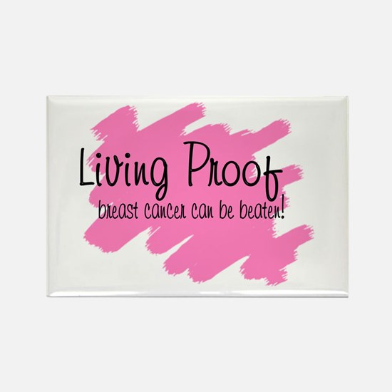 Living proof Breast cancer ca Rectangle Magnet (10
