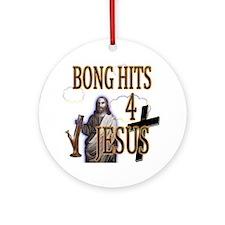 bonghits4jesusshirt10c copy Round Ornament