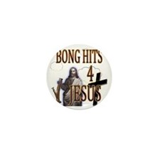 bonghits4jesusshirt10c copy Mini Button