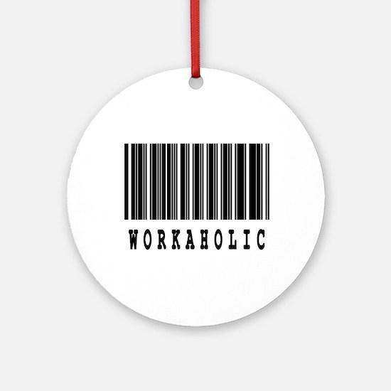 Workaholic Barcode Design Ornament (Round)