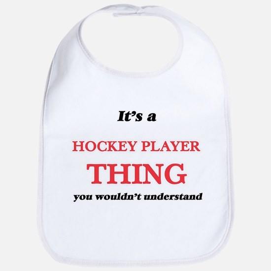 It's and Hockey Player thing, you wou Baby Bib