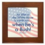 Idiot in the White House Framed Tile