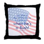 Idiot in the White House Throw Pillow