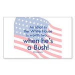 Idiot in the White House Rectangle Sticker
