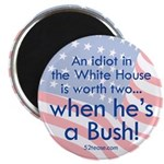 Idiot in the White House Magnet