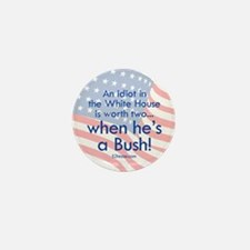 Idiot in the White House Mini Button (10 pack)